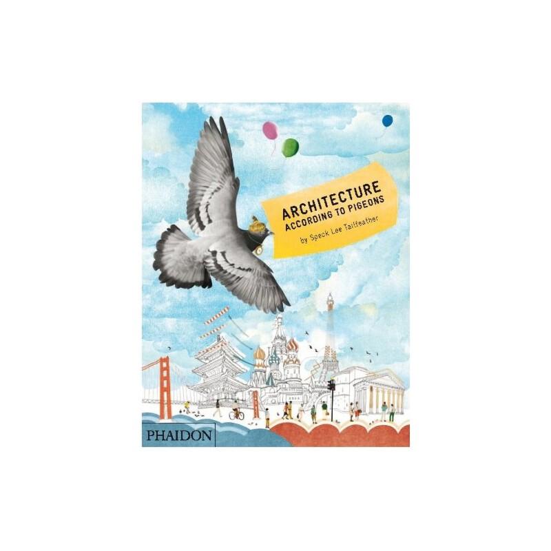 Architecture According to Pigeons 鸽眼看世界 ISBN 9780714863535