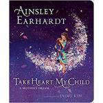 【预订】Take Heart, My Child: A Mother's Dream 9781534426313