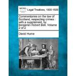【预订】Commentaries on the Law of Scotland, Respecting Crimes:
