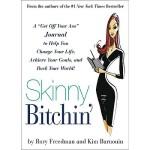 """[现货]Skinny Bitchin': A """"Get Off Your Ass"""" Journal to Help Y"""