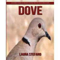 【预订】Dove: Children's Book of Amazing Photos and Fun Facts a