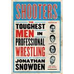 【预订】Shooters: The Toughest Men in Professional Wrestling