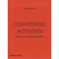 Curatorial Activism: Towards an Ethics of Curating 策展行动主义:策