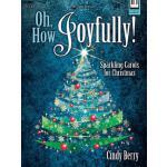 【预订】Oh, How Joyfully!: Sparkling Carols for Christmas