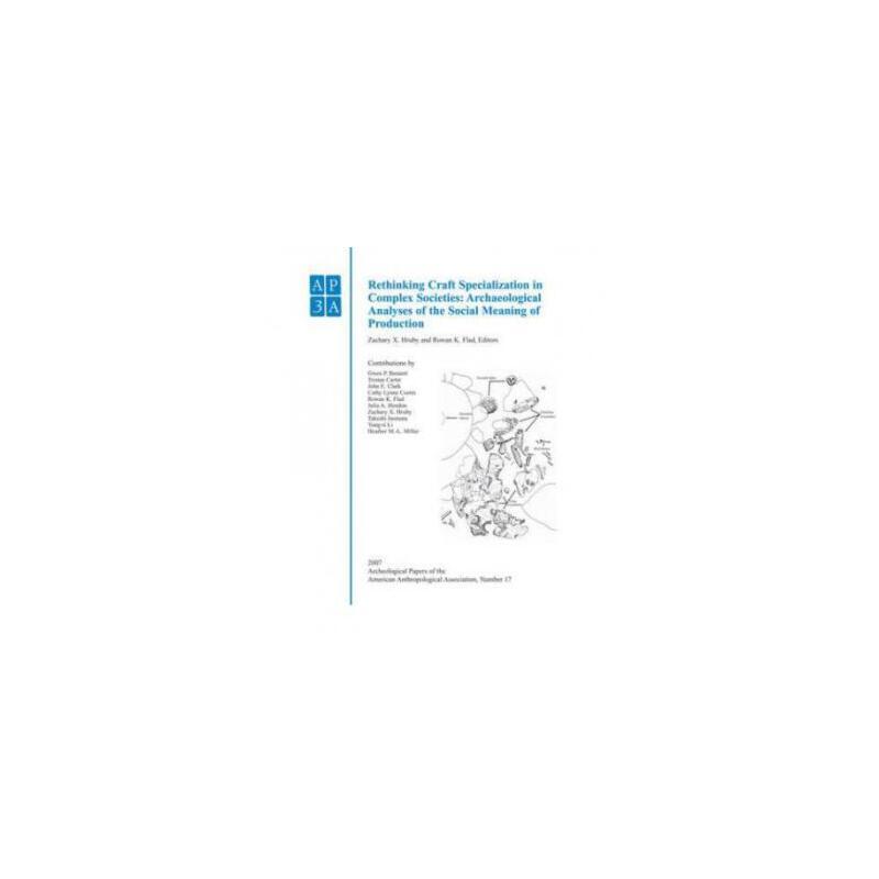 【预订】Rethinking Craft Specialization in Complex Societies - Arch... 9781444334029 美国库房发货,通常付款后3-5周到货!