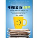 【预订】Powered by Happy: How to Get and Stay Happy at Work (Bo