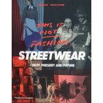 This is Not Fashion: Streetwear Past, Present and Future 街拍