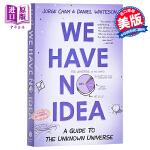 【中商原版】一想到还有95%的问题留给人类,我就放心了 英文原版 We Have No Idea: A Guide t