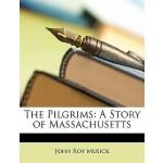 【预订】The Pilgrims: A Story of Massachusetts