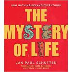 【预订】The Mystery of Life: How Nothing Became Everything 9781