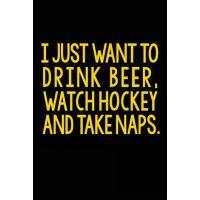 【预订】I Just Want to Drink Beer, Watch Hockey and Take Naps: L