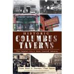 【预订】Historic Columbus Taverns:: The Capital City's Most Sto