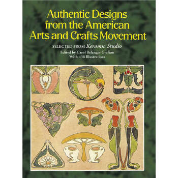 Authentic Designs from the American Arts and Crafts Movement (【按需印刷】) 按需印刷商品,15天发货,非质量问题不接受退换货。