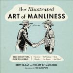 【预订】The Illustrated Art of Manliness The Essential How-To G