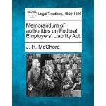【预订】Memorandum of Authorities on Federal Employers' Liabili