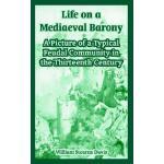 【预订】Life on a Mediaeval Barony: A Picture of a Typical Feud