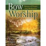 【预订】Bow in Worship: Hymns of Prayer and Meditation