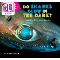 【中商海外直订】Do Sharks Glow in the Dark?: . . . and Other Shark-