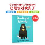 英文原版绘本 Goodnight Already! 已经说过晚安了 [4-8岁]