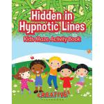 【预订】Hidden in Hypnotic Lines: Kids Maze Activity Book