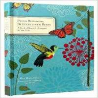 现货 英文原版 Paper Blossoms 纸花 纸蝴蝶 纸鸟 立体工艺艺术