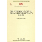 The System of Taxation in China in the Tsing Dynasty,1644-1