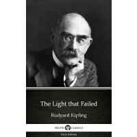 The Light that Failed by Rudyard Kipling - Delphi Classics