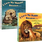 英文原版绘本 I Love My Daddy/Mommy Because 纸板2册 亲子互动图画书 幼儿早教启蒙认知阅