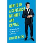 【中商原版】成为没有资本的资本家:致富须打破的4个规则 英文原版 How to Be a Capitalist Wit