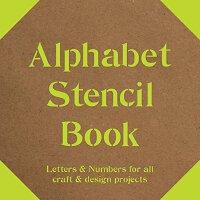 【预订】Alphabet Stencil Book: Letters & Numbers for All Craft