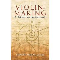 【预订】Violin-Making: A Historical and Practical Guide