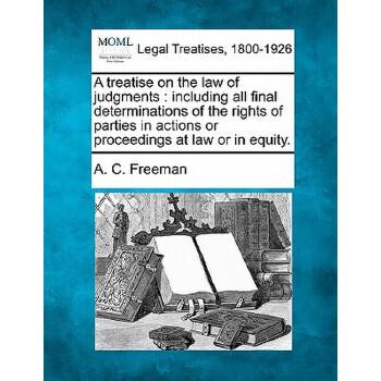 【预订】A Treatise on the Law of Judgments: Including All Final Determinations of the Rights of Parties  美国库房发货,通常付款后3-5周到货!