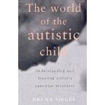 【预订】The World of the Autistic Child: Understanding and Trea