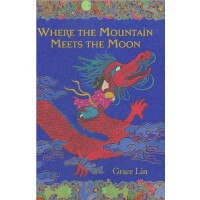 Where the Mountain Meets the Moon (2010 Newbery Honor) 月夜仙踪