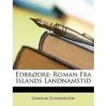 【预订】Edbrodre: Roman Fra Islands Landnamstid