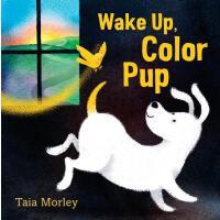 【预订】Wake Up, Color Pup