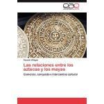 【预订】Las Relaciones Entre Los Aztecas y Los Mayas