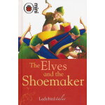 Ladybird Tales: The Elves and the Shoemaker 小瓢虫讲故事:小精灵与鞋匠 ISBN 9781846469787