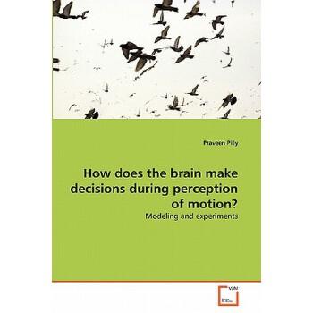 【预订】How Does the Brain Make Decisions During Perception of Motion? 预订商品,需要1-3个月发货,非质量问题不接受退换货。