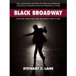 【预订】Black Broadway: African Americans on the Great White Wa