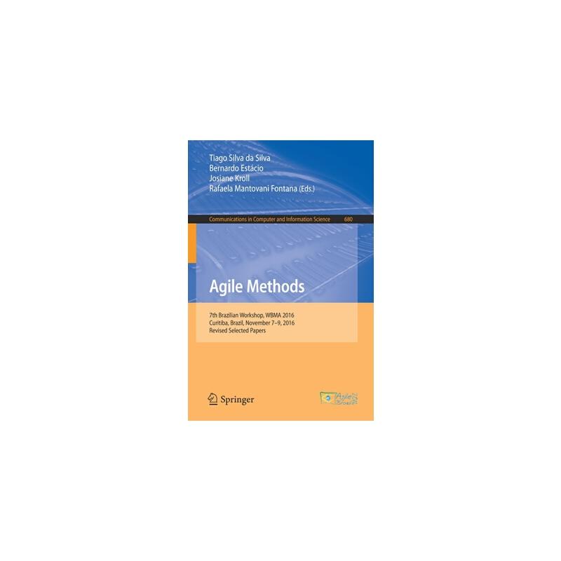 【预订】Agile Methods: 7th Brazilian Workshop, Wbma 2016, Curitiba, Brazil, November 7-9, 2016, Revised Selected Papers 预订商品,需要1-3个月发货,非质量问题不接受退换货。