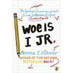 【预订】Woe Is I Jr.: The Younger Grammarphobe's Guide to Bette