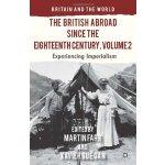 【预订】The British Abroad Since the Eighteenth Century, Volume