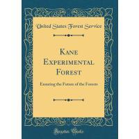 【预订】Kane Experimental Forest: Ensuring the Future of the Fo