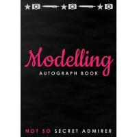 【预订】Not So Secret Admirer: Modelling Autograph Book, Blank