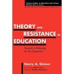 【预订】Theory and Resistance in Education: Towards a Pedagogy