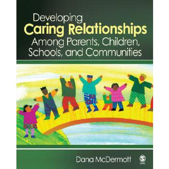 【预订】Developing Caring Relationships Among Parents, Children, Schools, and Communities 978141292 美国库房发货,通常付款后3-5周到货!