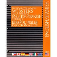 新国际韦氏快速参考英语/西班牙语手册 The New International Webster's Quick Re