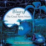 【预订】Bluey and the Great Spirit Moon
