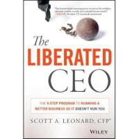 【预订】The Liberated CEO: The 9-Step Program to Running a Bett